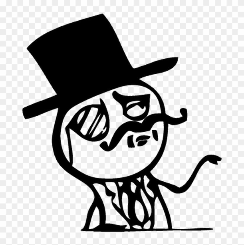 Troll Face Meme Meme Gentleman Hd Png Download 800x800