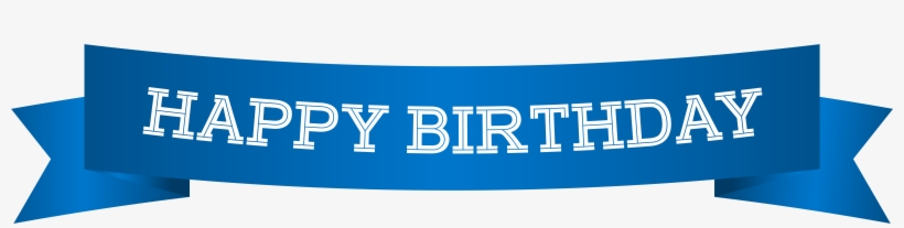 Banner Png Clip Art Image Gallery Is Happy Birthday Banner Blue Free Transparent Png Download Pngkey