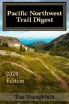 Pacific Northwest Trail Digest 2020 Edition