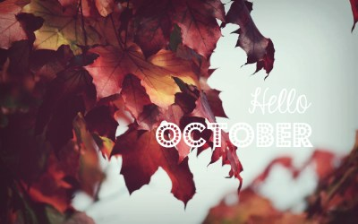 Hello October – Fall Images, Quotes, and Recipes to Share!