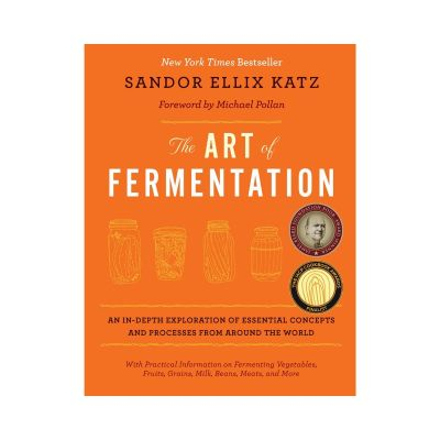 The Art of Fermentation by Sandor Katz