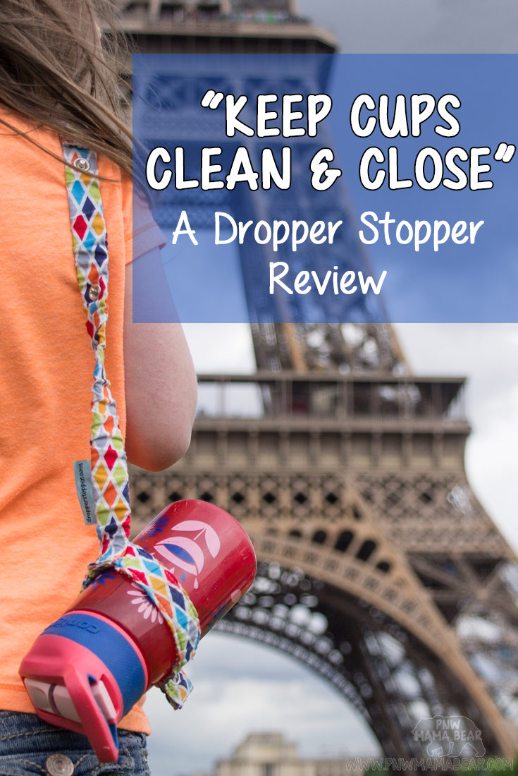 Keep Cups & Toys Clean & Close - A Dropper Stopper Review! By PNW Mama Bear!