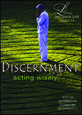 Living the Good Life Together: Discernment, Acting Wisely