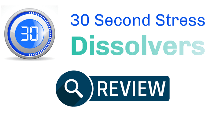 30 Second Stress Dissolvers Review