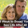 6 Lesser Known Ways to Boost Your Sex Life After 40