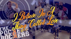 Thumbnail for the music video I Believe In A Thing Called Love performed by The Pocket Rockers