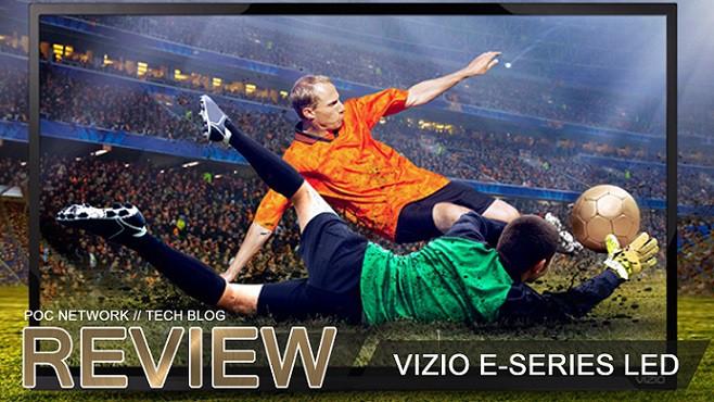 Review Vizio ESeries LED Smart TVs Poc Network Tech