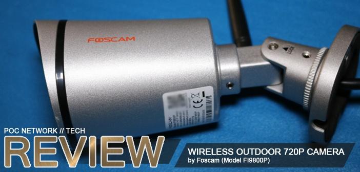 Review: Foscam FI9800P Wirless Outdoor 720p IP Camera   Poc Network // Tech