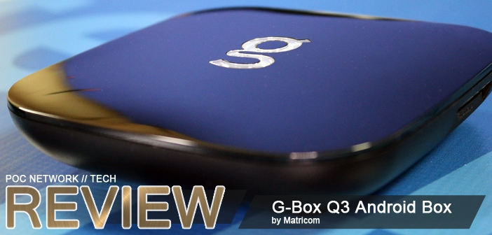 Review: Matricom G-Box Q3 Android Box
