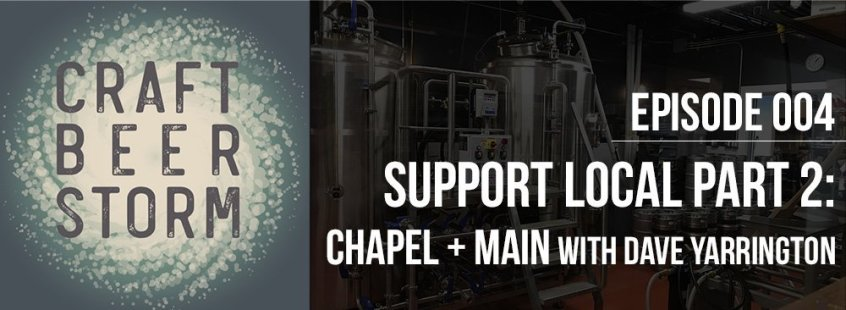 Craft Beer Storm Episode 4 - Chapel + Main with Dave Yarrington