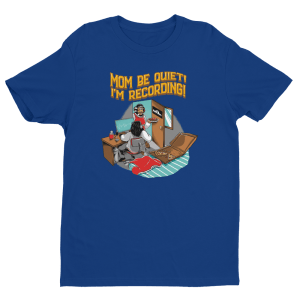Mom Be Quiet! T-Shirt