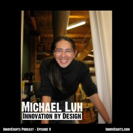 InnovEights – episode 9 – Michael Luh – Innovation By Design