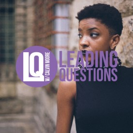 Leading Questions: S2 E13 | Penny for Your Thots, Pt 1: Breaking Down the Archetypes of Black Women