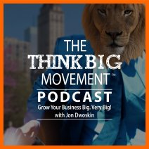 The Think Big Movement Podcast – The power of videos and fun marketing to grow your business