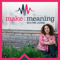 The Make Meaning Podcast