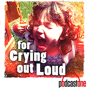 Image result for for crying out loud podcast