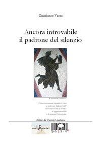 Ancora_introvabile_il_padrone_del_silenzio_di_Gianfranco_Vacca