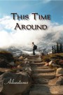 This Time Around: Adventures