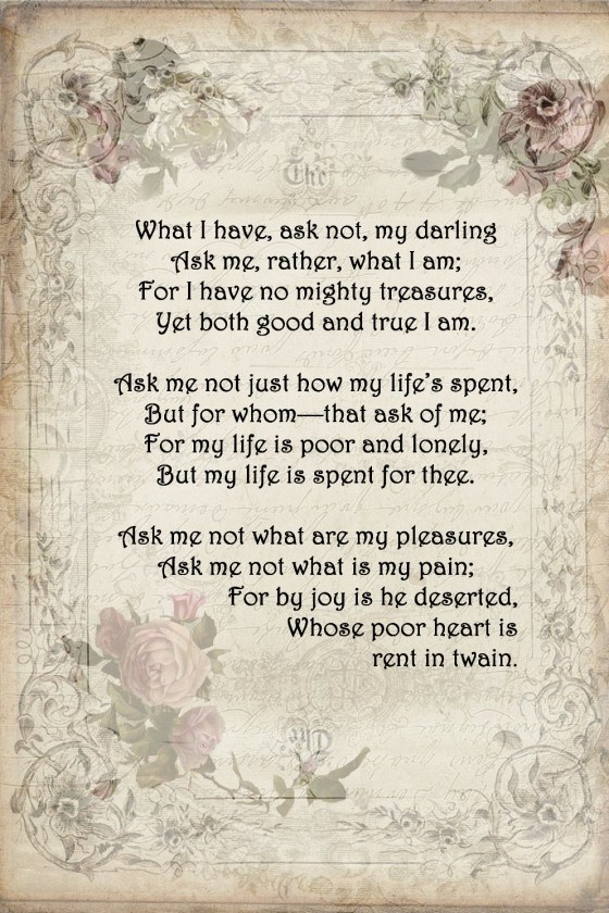 What I have, Ask Not, My Darling