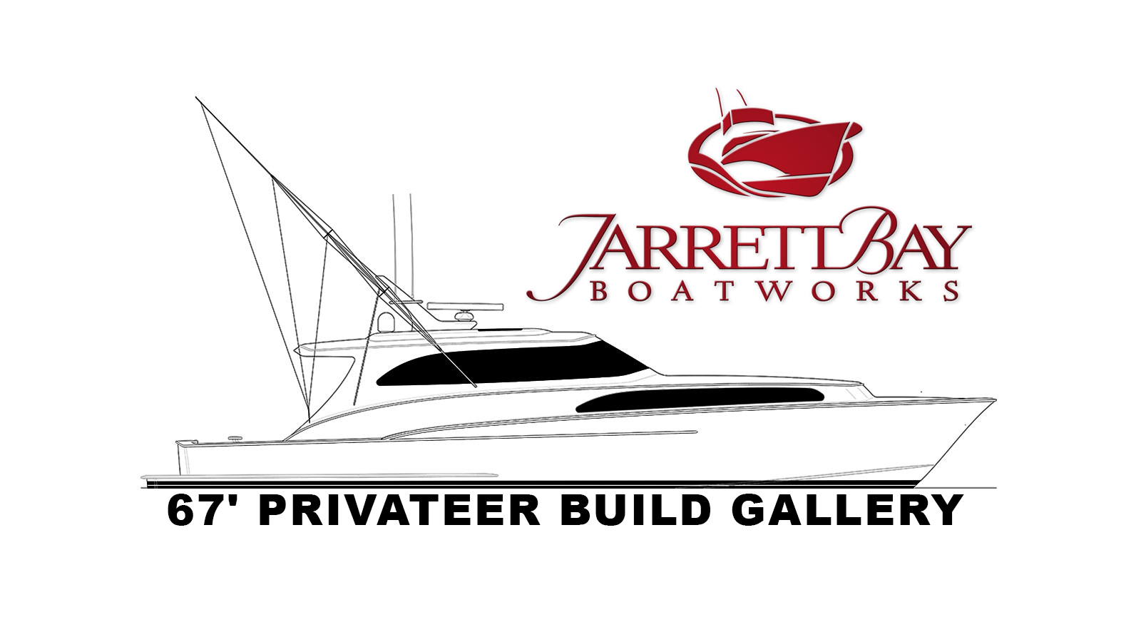 Jarrett Bay 67 Sport Yacht Build Update Gallery