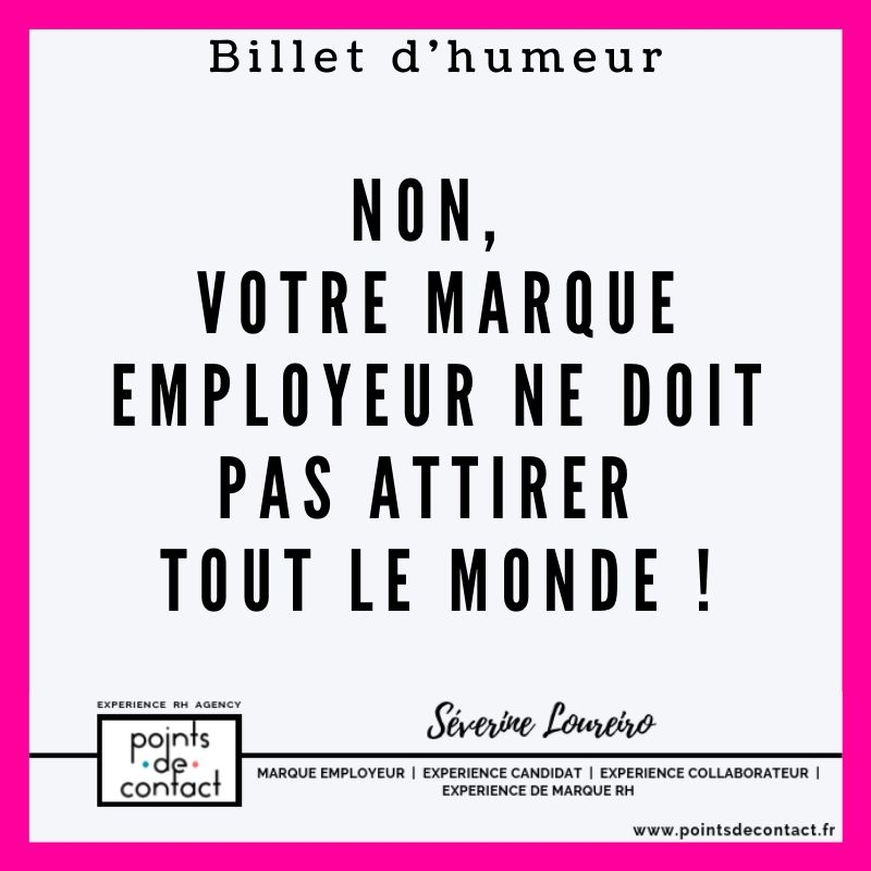 Billet d'humeur - Severine Loureiro - RH - Marque Employeur discriminante et différenciante