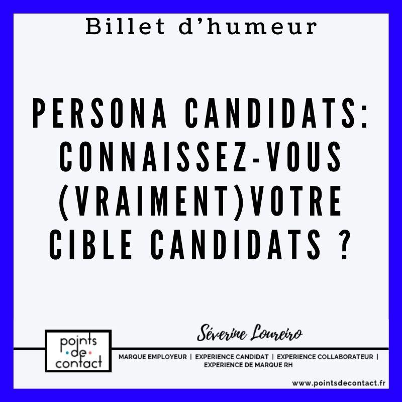 Billet d'humeur - Severine Loureiro - Persona Candidats connaissez vous votre cible candidats