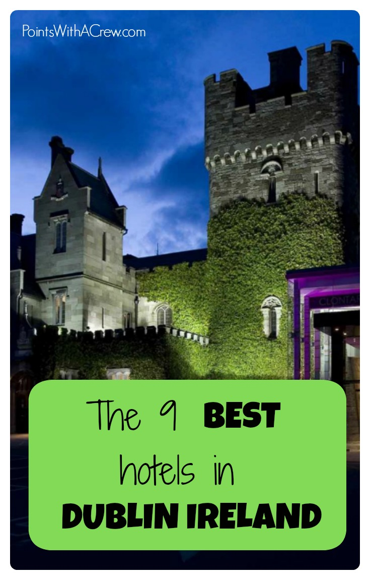 9 Of The Best Hotels In Dublin Ireland Points With A Crew