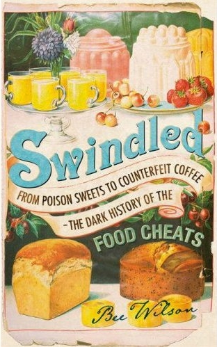swindled food cheats by bee wilson