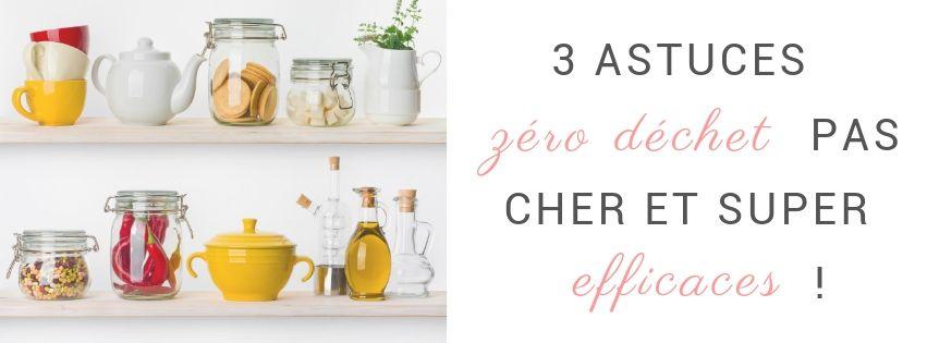 3 astuces zero dechet pas cher et super efficaces (2)