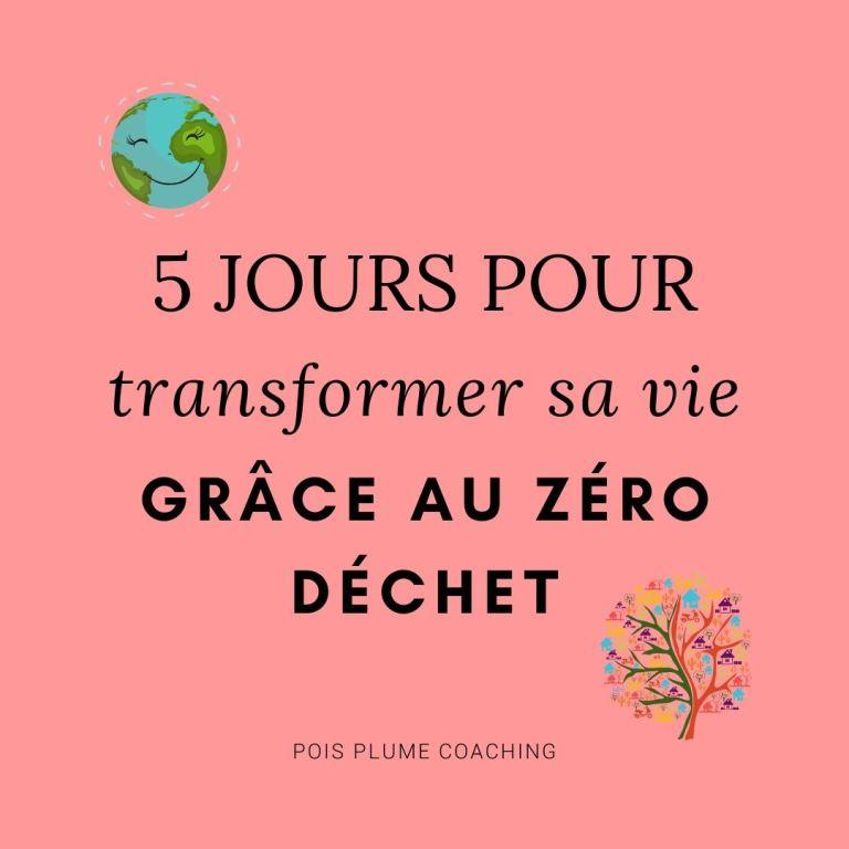 5 jours pour changer sa vie grâce au zéro déchet