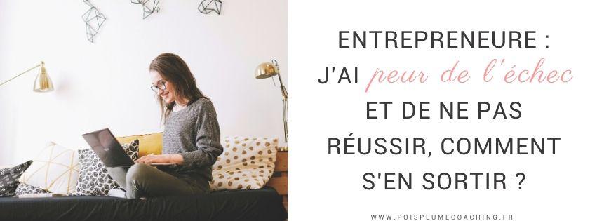 Entrepreneure j'ai peur de l'échec et de ne pas réussir, comment s'en sortir (2)