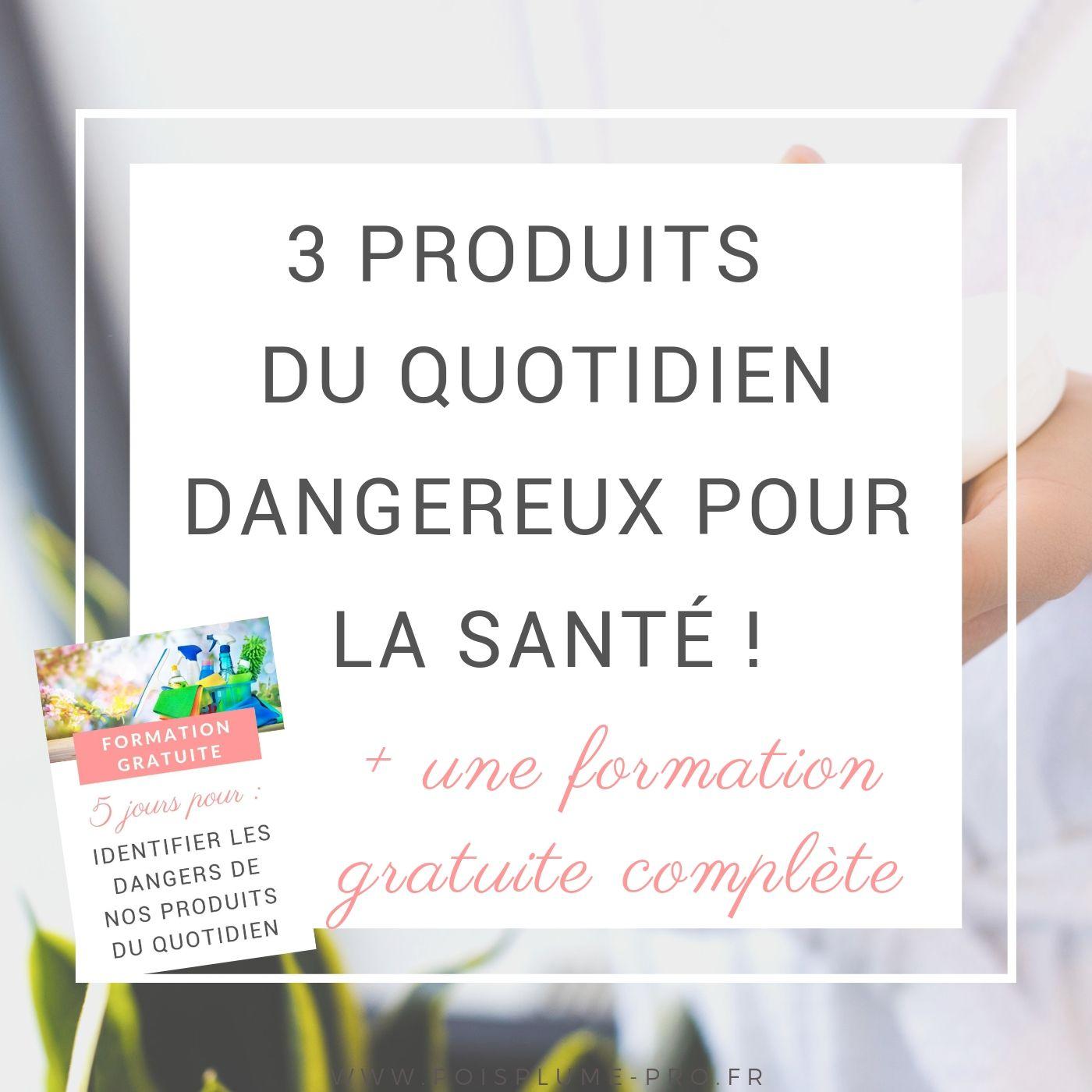 Maison au naturel ces 3 produits du quotidien dangereux pour la santé (1)