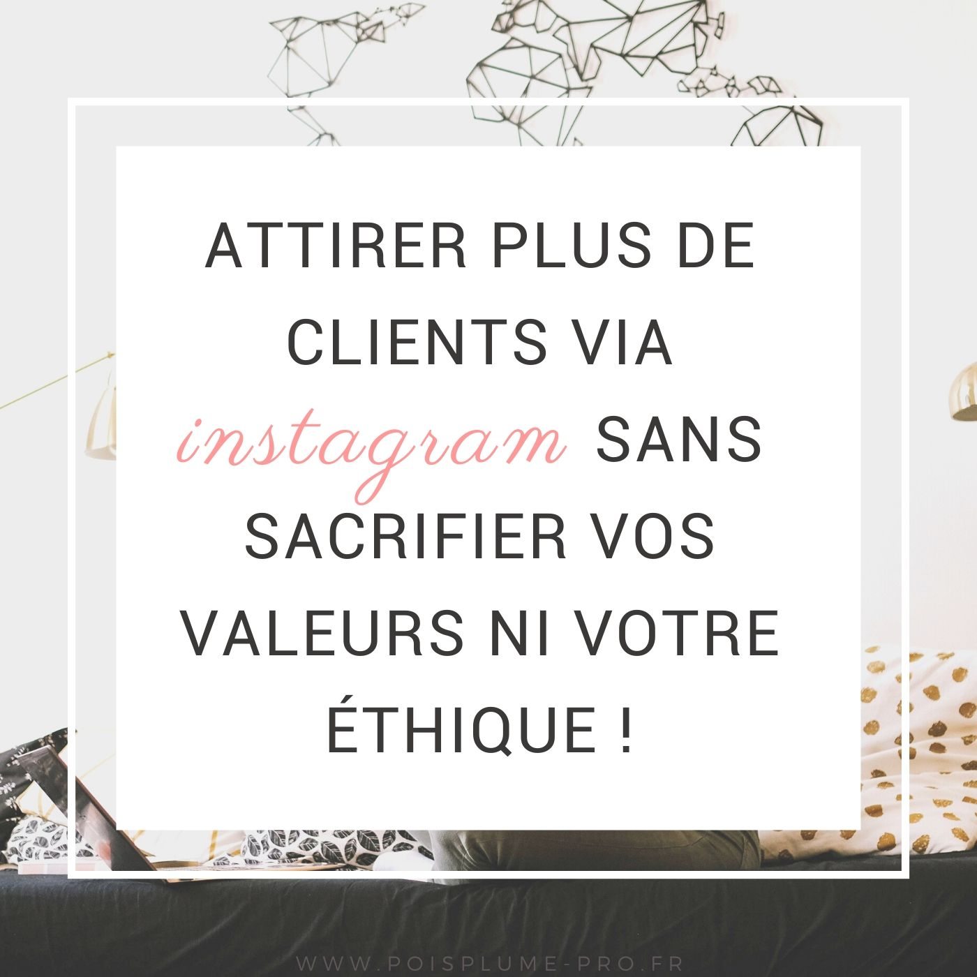conseils instagram attirer clients éthique (1)
