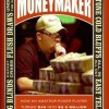 Bok: Moneymaker: How an Amateur Poker Player Turned $40 into $2.5 Million at the World Series of Poker