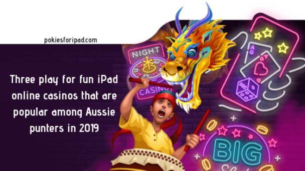 Three play for fun iPad online casinos that are popular among Aussie punters in 2019