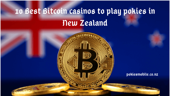 10 Best Bitcoin casinos to play pokies in New Zealand