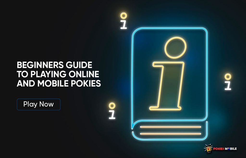 Beginners Guide to Playing Online and Mobile Pokies