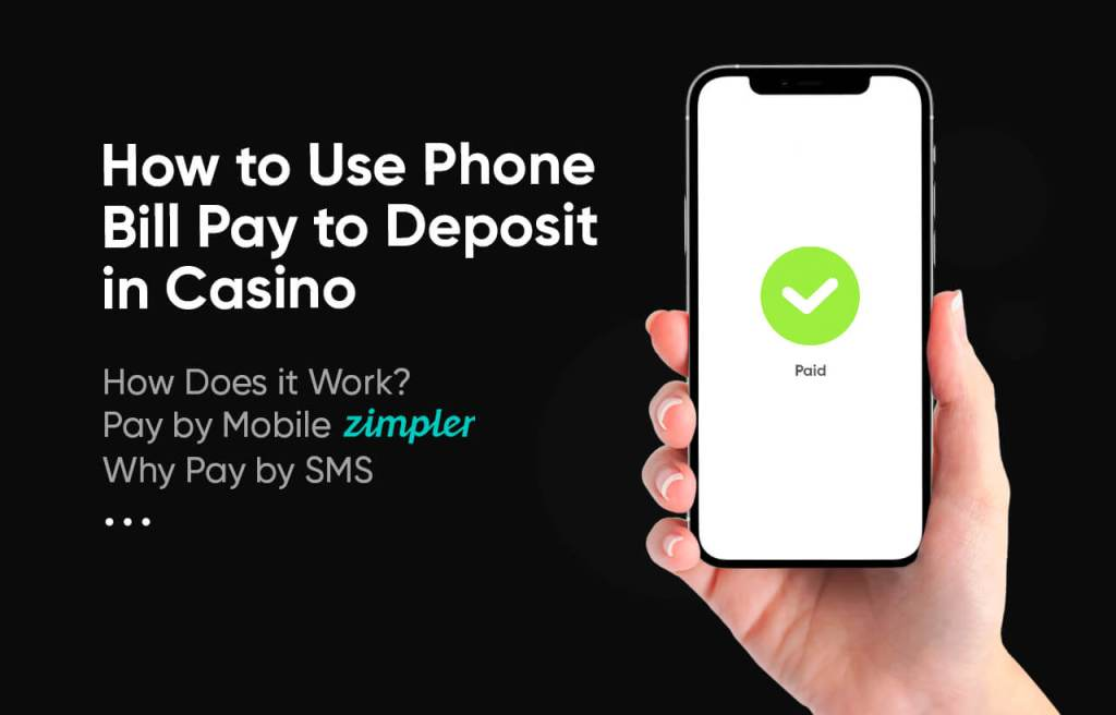 How to Use Phone Bill Pay to Deposit in Casino
