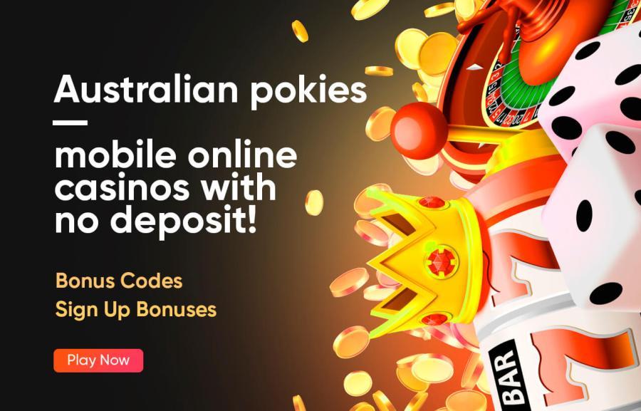 Australian Pokies - Mobile Online Casinos With No Deposit