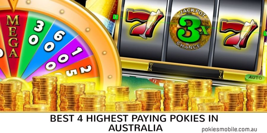 BEST 4 HIGHEST PAYING POKIES IN AUSTRALIA