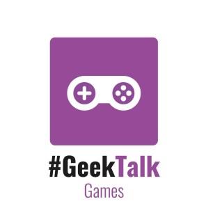 #GeekTalk Podcast - Spiele