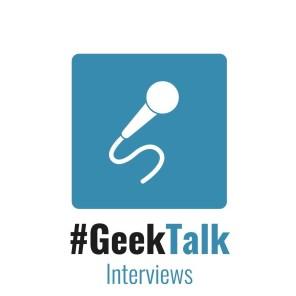 #GeekTalk Podcast - Interview