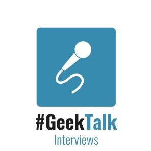 #GeekTalk Podcast - Interview