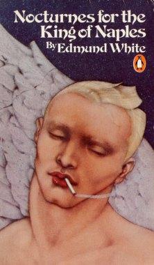 Nocturnes For The King Of Naples by Edmund White, Polari Magazine