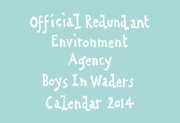 "David Shenton cartoon title which reads ""Official Redundant Environmental Agency Boys in Waders Calendar 2014"""