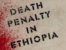 """A garphic that looks like sprayed garffiti onto a stone wall that reads """"Death Penalty in Ethiopia"""". There is a spray of red blood over the wall and graffiti."""