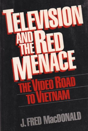 Television-and-the-Red-Menace-J.Fred-MacDonald