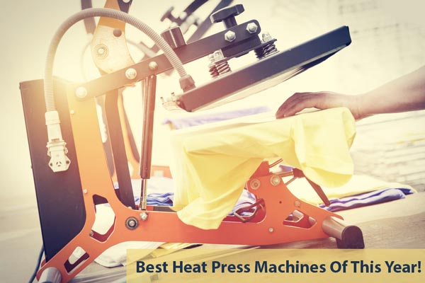 Top 15 Best Heat Press Machine Reviews For The Money 2019