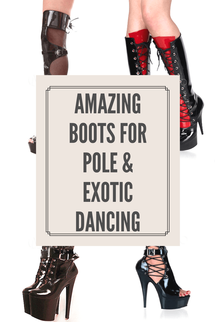 Amazing boots for pole dancing and exotic dancing