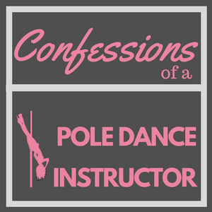 Confessions Pole Dance Instructor - Pole dance instructors reveal their secrets